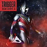 特撮ドラマ『ウルトラマントリガー NEW GENERATION TIGA』第1クールオープニングテーマ「Trigger」 (ウルトラマン盤)