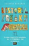 Historia Freak de la Prehistoria: Un relato desde el Big Bang hasta la escritura, a través de 269 curiosidades (Historia Universal Freak Extendida nº 2)