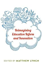 reimagining Education reform والابتكار (counterpoints)