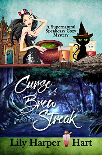 Curse a Brew Streak (A Supernatural Speakeasy Cozy Mystery Book 3) by [Lily Harper Hart]