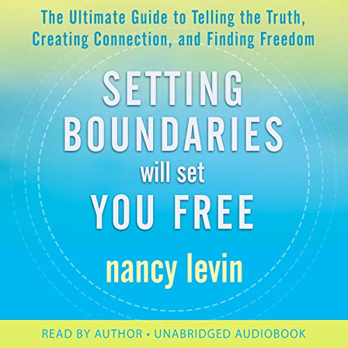 Setting Boundaries Will Set You Free audiobook cover art