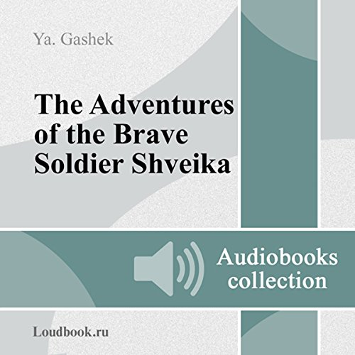 Pohozhdeniya bravogo soldata Shveyka [The Good Soldier Svejk and His Fortunes in the World War] Titelbild