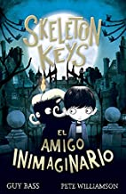 Skeleton Keys. El amigo inimaginario: 117 (Narrativa singular)