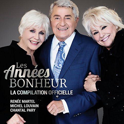 Renée martel, Michel Louvain & Chantal Pary