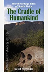 The Cradle of Humankind: World Heritage Sites of South Africa (World Heritage Sites of South Africa Travel Guides) Paperback