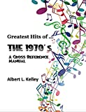 Greatest Hits of … the 1970's (Greatest Hits of ... Book 3) (English Edition)