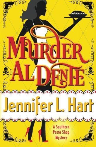 Murder Al Dente: A Southern Pasta Shop Mystery: Volume 1 (Southern Pasta Shop Mysteries)