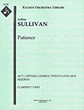Patience (Act I, Opening Chorus: Twenty love–sick maidens): Clarinet 1 and 2 parts (Qty 2 each) [A3741]