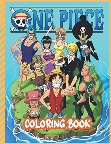 One Piece Coloring Book: One Piece Awesome Coloring Books For Adults With 55+ High Quality Coloring Pages for Luffy and Friends Fans To Relax /Size (8.5 x 11 inch)