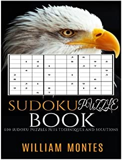 Sudoku: 600 Sudoku Puzzles Plus Techniques and Solutions (Easy Sudoku, Medium Sudoku, Hard Sudoku, Very Hard Sudoku) (Volu...