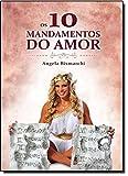 Livro Os 10 Mandamentos do Amor Angela Bismarchi,