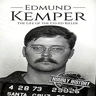 Edmund Kemper: The Life of the Co-Ed Killer     True Crime, Book 2              By:                                                                                                                                 Hourly History                               Narrated by:                                                                                                                                 Adam Schulmerich                      Length: 1 hr     Not rated yet     Overall 0.0