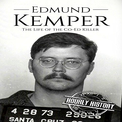 Edmund Kemper: The Life of the Co-Ed Killer audiobook cover art