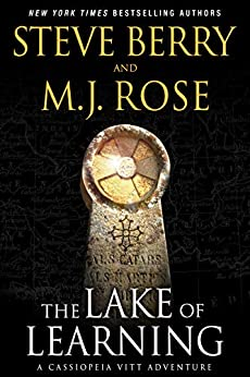 The Lake of Learning: A Cassiopeia Vitt Novella by [Steve Berry, M.J. Rose]