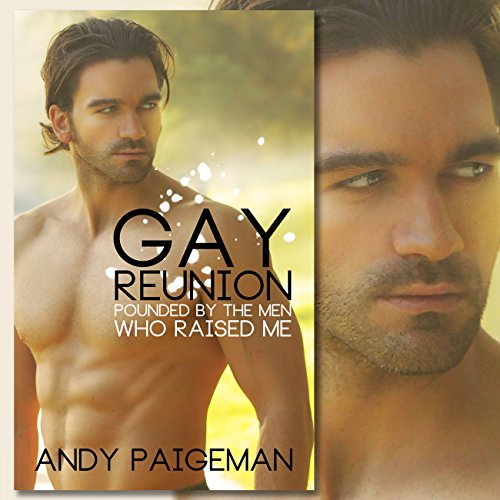 Gay Reunion: Pounded by the Men Who Raised Me audiobook cover art