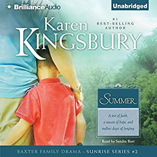 Summer                   By:                                                                                                                                 Karen Kingsbury                               Narrated by:                                                                                                                                 Sandra Burr                      Length: 11 hrs and 28 mins     157 ratings     Overall 4.8