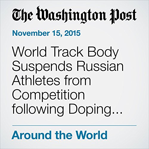 World Track Body Suspends Russian Athletes from Competition following Doping Revelations audiobook cover art