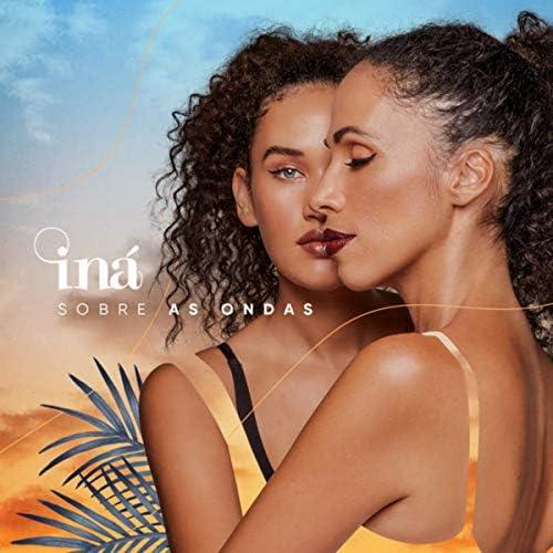 Iná, Be Ignacio & Janayna