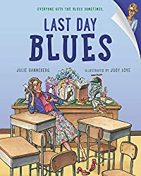 Books for the End of the School Year - Last Day Blues by Julie Danneberg
