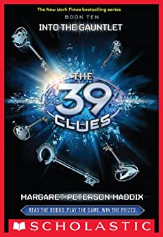The 39 Clues #10: Into the Gauntlet by [Margaret Peterson Haddix]