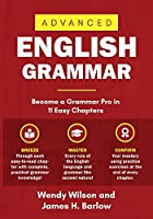 Advanced English Grammar: Become a Grammar Pro in 11 Easy Chapters