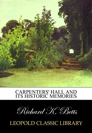 Carpenters' hall and its historic memories