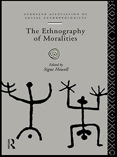The Ethnography of Moralities (European Association of Social Anthropologists)
