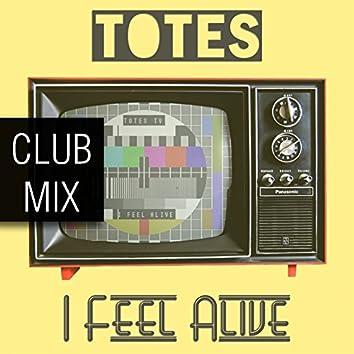 I Feel Alive (Club Mix)