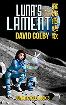 Luna's Lament (Lunar Cycle Book 3) by [David Colby]