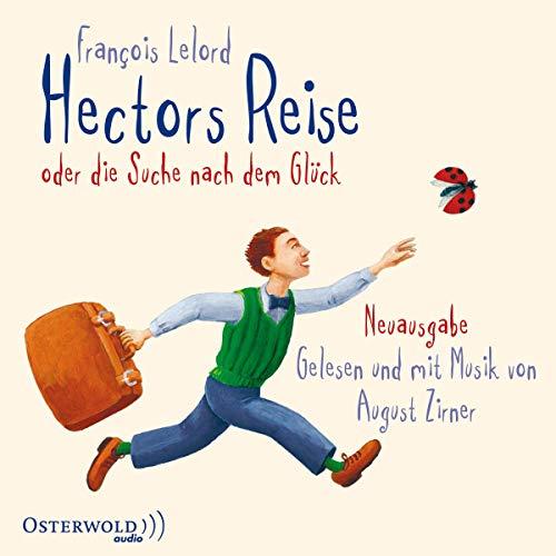 Hectors Reise: oder die Suche nach dem Glück: 4 CDs (Hectors Abenteuer, Band 1)