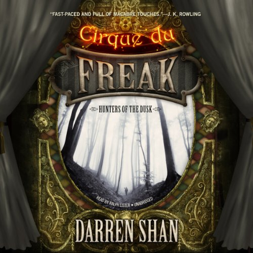 Hunters of the Dusk     Cirque du Freak, Book 7              By:                                                                                                                                 Darren Shan                               Narrated by:                                                                                                                                 Ralph Lister                      Length: 4 hrs and 47 mins     234 ratings     Overall 4.8