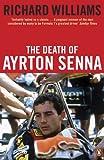 The Death of Ayrton Senna (English Edition)