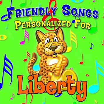 Friendly Songs - Personalized For Liberty