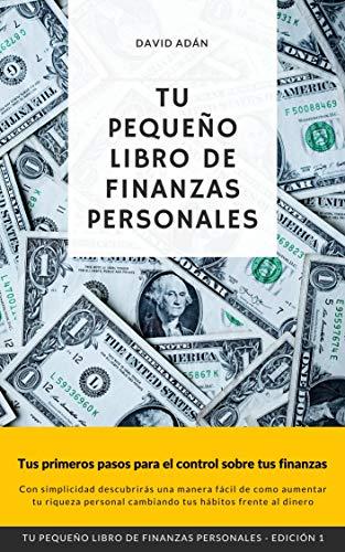 Tu pequeño libro de finanzas personales: Aprendre a ahorrar e invertir desde un buen inicio