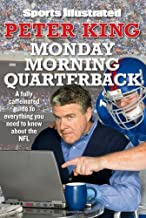Monday Morning Quarterback: A Fully Caffeinated Guide to Everything You Need to Know about the NFL by Peter King (28-Sep-2010) Paperback