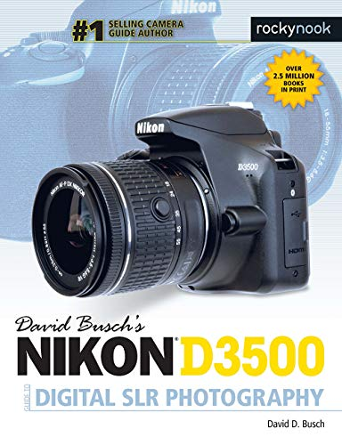 David Busch's Nikon D3500 Guide to Digital SLR Photography (The David Busch...