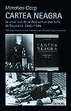 Cartea Neagra: Le Livre noir de la destruction des Juifs de Roumanie (1940-1944)