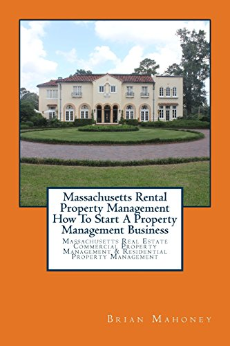 Real Estate Investing Books! - Massachusetts Rental Property Management How To Start A Property Management Business: Massachusetts Real Estate Commercial Property Management & Residential Property Management