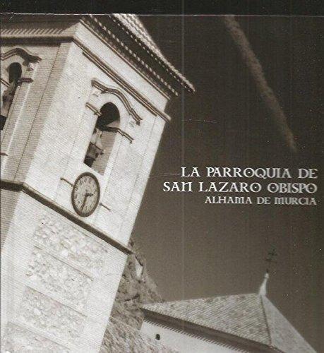 IGLESIA PARROQUIAL DE SAN LAZARO OBISPO, ALHAMA DE MURCIA - LA