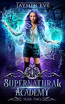 Supernatural Academy: Year Two by [Jaymin Eve]