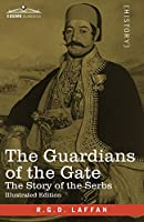 The Guardians of the Gate: The Story of the Serbs