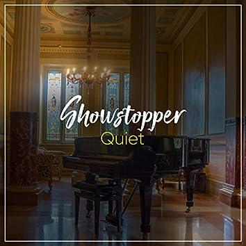 Quiet Showstopper