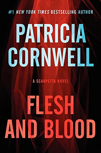 Image of Flesh and Blood: A Scarpetta Novel (Kay Scarpetta Series, 22)