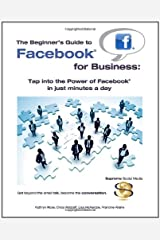 The Beginner's Guide to Facebook for Business: Tap into the power of Facebook in just minutes a day (Supreme Social Media) Paperback