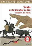 Yvain ou Le Chevalier au lion (GF Etonnants classiques) - Format Kindle - 2,99 €