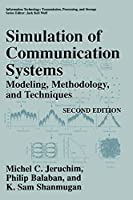 Simulation of Communication Systems: Modeling, Methodology and Techniques (Information Technology: Transmission, Processing and Storage)