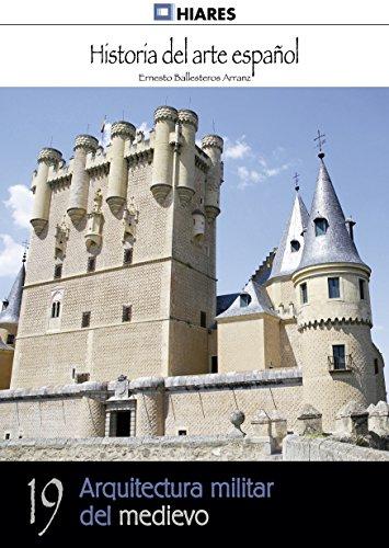 Arquitectura militar del medievo (Historia del Arte Español nº 19)