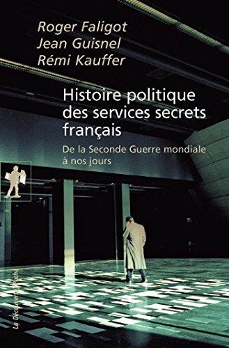 Histoire politique des services secrets français (POCHES ESSAIS t. 397)