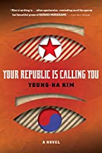Your Republic Is Calling You by Young-ha Kim (2010-09-28)