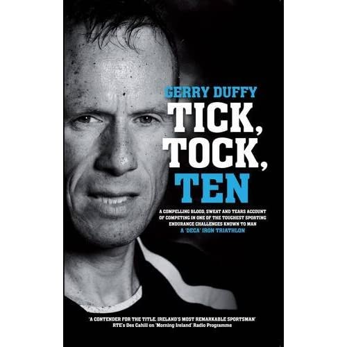 51LD0XqjckL. SS500  - Tick, Tock, TEN: Gerry Duffy's Compelling Account of Competing in One of the Toughest Sporting Challenges on the Planet…